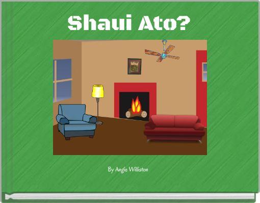 Shaui Ato?