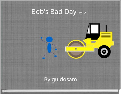 Bob's Bad Day  Vol.2