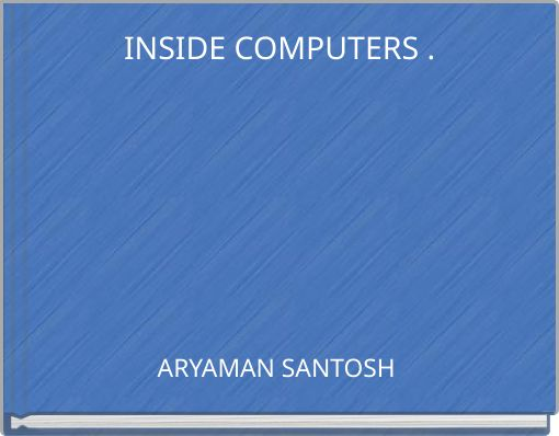 INSIDE COMPUTERS .