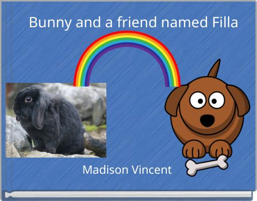 Bunny and a friend named Filla