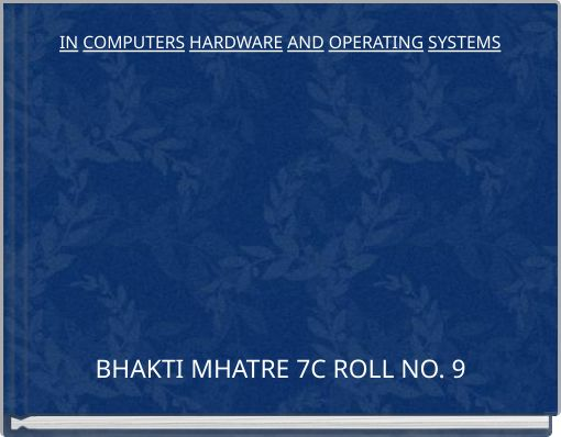 IN COMPUTERS HARDWARE AND OPERATING SYSTEMS