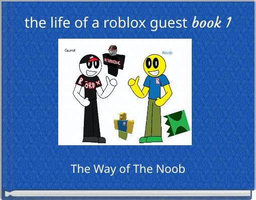 the life of a roblox guest book 1
