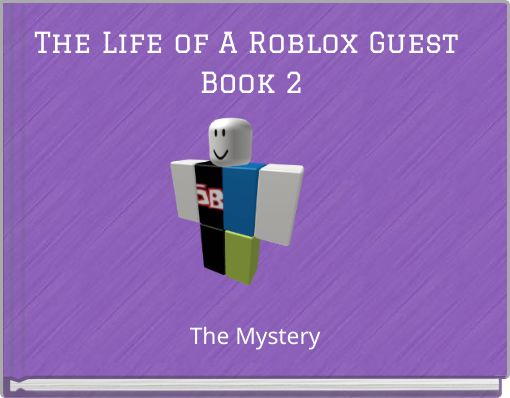 The Life of A Roblox Guest Book 2