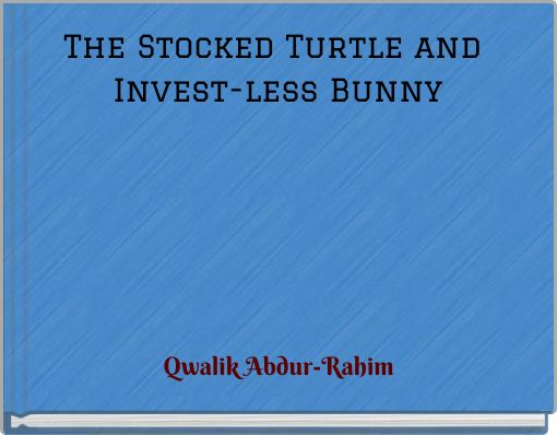 The Stocked Turtle and Invest-less Bunny