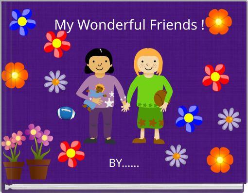 My Wonderful Friends !