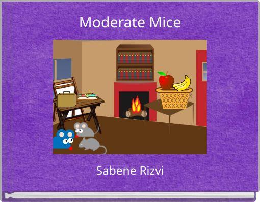 Moderate Mice