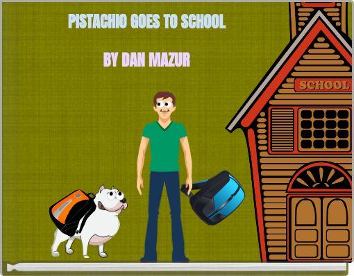 PISTACHIO GOES TO SCHOOL