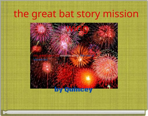 the great bat story mission wing