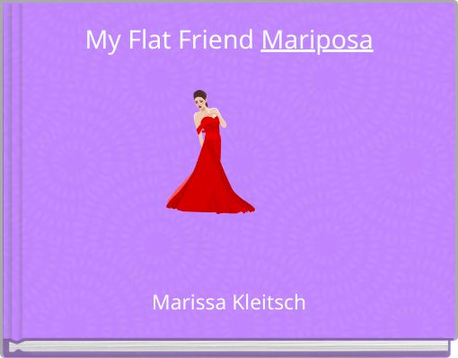 My Flat Friend  Mariposa