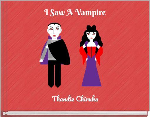 I Saw A Vampire