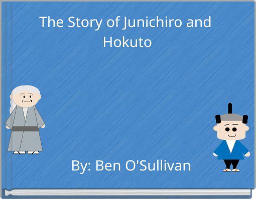 The Story of Junichiro and Hokuto