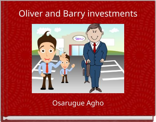 Oliver and Barry investments