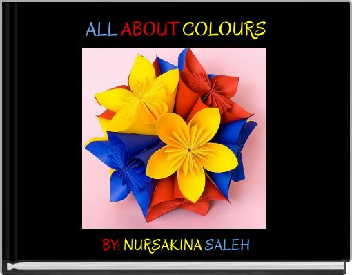 ALL ABOUT COLOURS