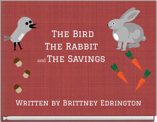 The Bird    The Rabbit and The Savings