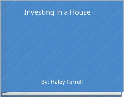 Investing in a House