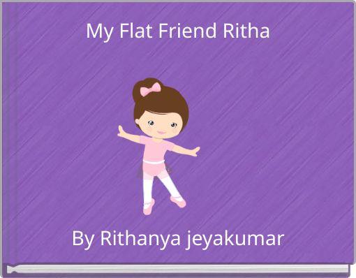 My Flat Friend Ritha