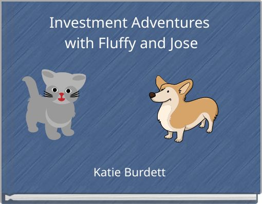 Investment Adventures with Fluffy and Jose