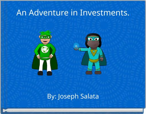An Adventure in Investments.