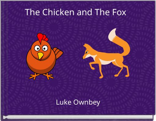 The Chicken and The Fox