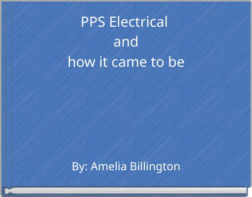 PPS Electrical andhow it came to be