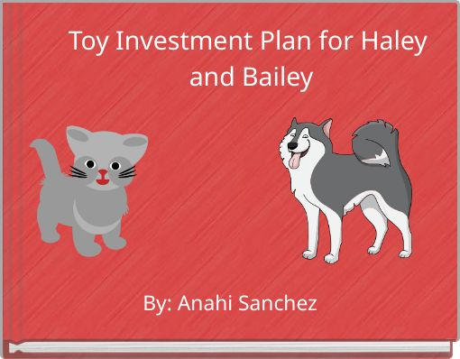 Toy Investment Plan for Haley and Bailey