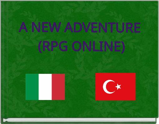 A NEW ADVENTURE (RPG ONLINE)