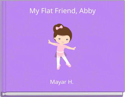 My Flat Friend, Abby