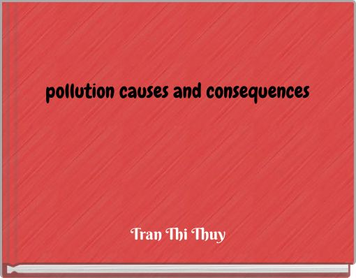 pollution causes and consequences