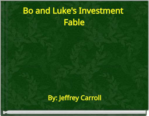 Bo and Luke's Investment Fable