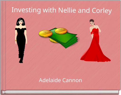 Investing with Nellie and Corley