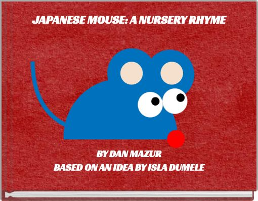 JAPANESE MOUSE: A NURSERY RHYME