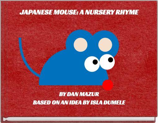JAPANESE MOUSE: A NURSERY RHYME