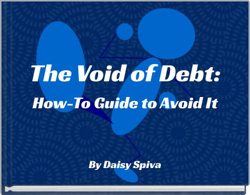 The Void of Debt:How-To Guide to Avoid It