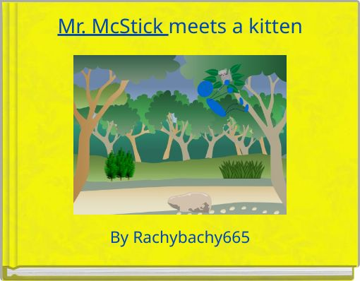 Mr. McStick meets a kitten
