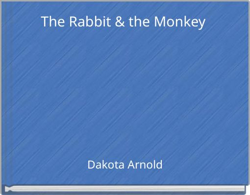The Rabbit & the Monkey