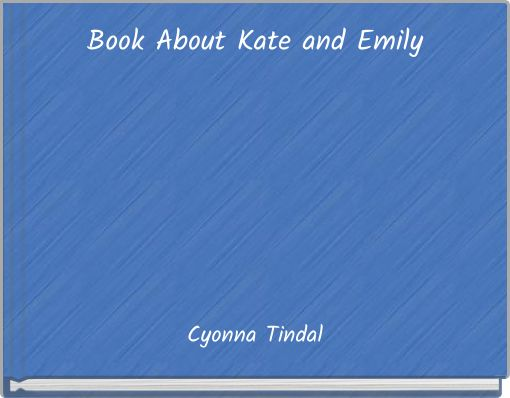 Book About Kate and Emily