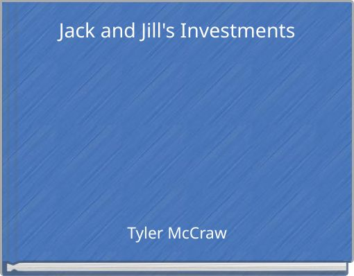 Jack and Jill's Investments