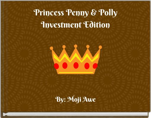 Princess Penny & PollyInvestment Edition