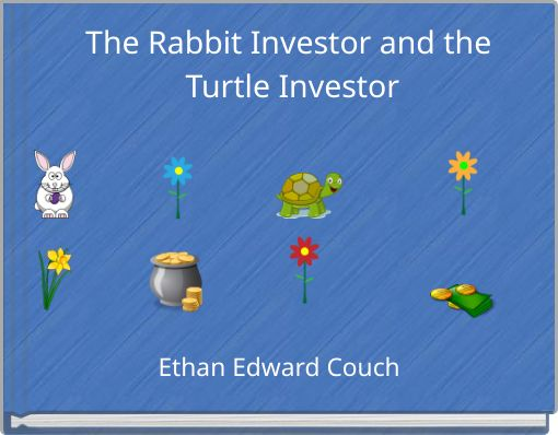 The Rabbit Investor and the Turtle Investor