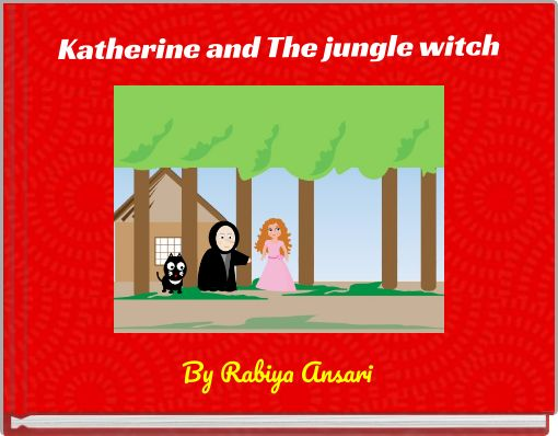 Katherine and The jungle witch