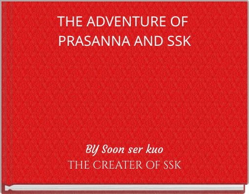 THE ADVENTURE OF PRASANNA AND SSK