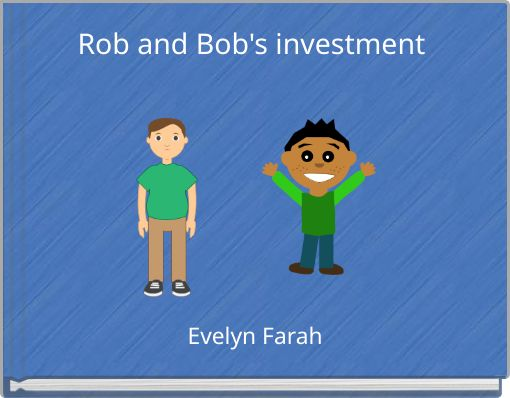 Rob and Bob's investment