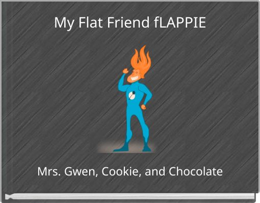 My Flat Friend fLAPPIE
