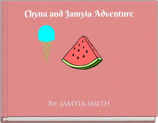 Chyna and Jamyia Adventure