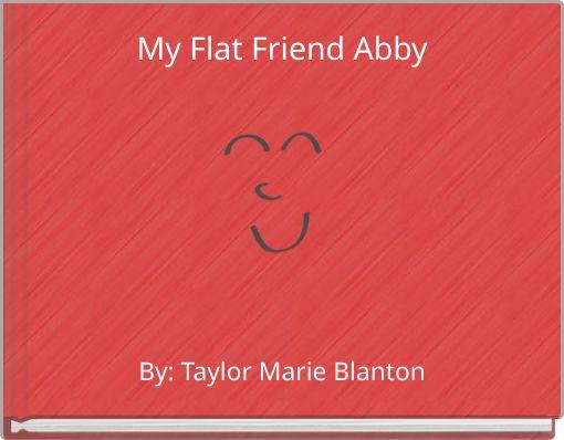 My Flat Friend Abby
