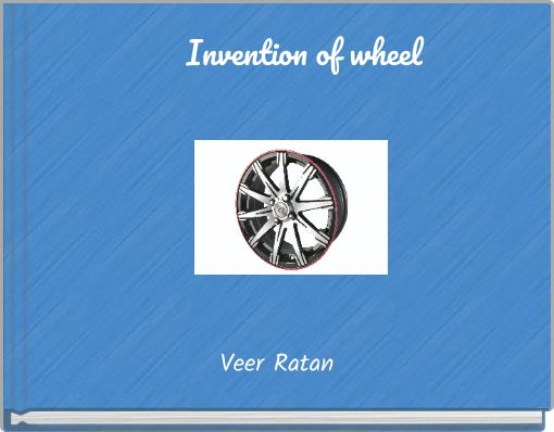 Invention of wheel