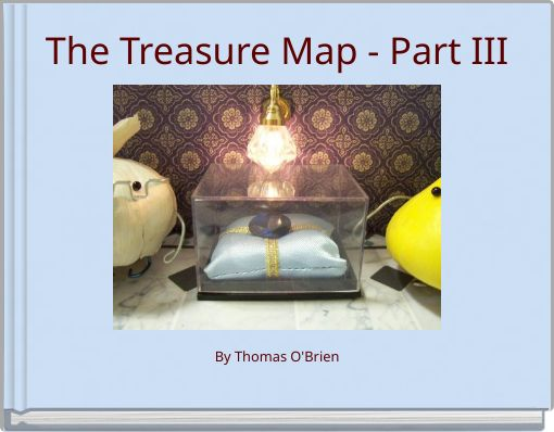 The Treasure Map - Part III
