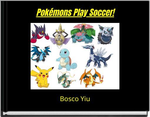 Pokémons Play Soccer!
