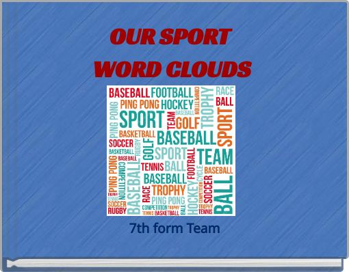 OUR SPORT WORD CLOUDS