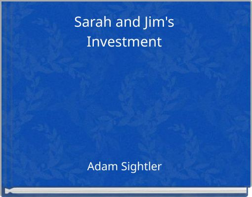 Sarah and Jim's Investment
